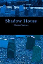Shadow House by Steven Symes