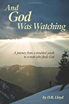 And God Was Watching by David Lloyd