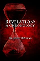 Revelation: A Chronology by Dr Jimmy DeYoung