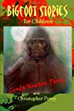 Perry, Linda: Bigfoot Stories for Children