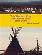 The Western Cree (Pakisimotan Wi Iniwak) -…