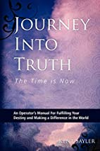 Journey Into Truth by Kent Sayler
