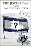Gross, Jonathan: The Jewish Case for the One State Solution
