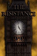 The Resistance by KristaLyn A. Vetovich