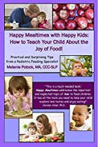 Happy Mealtimes with Happy Kids: How to…