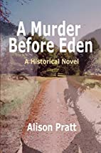 A Murder Before Eden by Alison Pratt