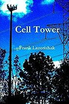 Cell Tower by Frank Lazorishak