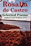 Reid, John Howard: Rosalia de Castro Selected Poems rendered into English verse