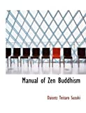 Daisetz Teitaro Suzuki: Manual of Zen Buddhism