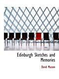 Masson, David: Edinburgh Sketches and Memories