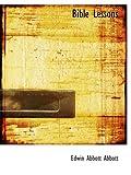 Abbott, Edwin Abbott: Bible Lessons