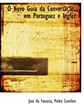 Fonseca, José da: O Novo Guia da Conversação, em Portuguez e Inglez