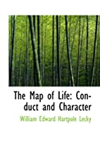 The Map of Life: Conduct and Character by…