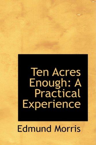 ten-acres-enough-a-practical-experience