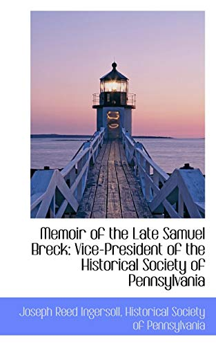 memoir-of-the-late-samuel-breck-vice-president-of-the-historical-society-of-pennsylvania