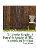 The Armenian Campaign: A Diary of the…