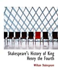 Shakespeare, William: Shakespeare's History of King Henry the Fourth