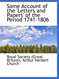 Britain), Royal Society (Great: Some Account of the 'Letters and Papers' of the Period 1741-1806