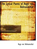 Hofmannsthal, Hugo von: The Lyrical Poems of Hugo von Hofmannsthal