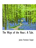 Cooper, James Fenimore: The Ways of the Hour.: A Tale.
