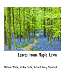 White, William: Leaves from Maple Lawn