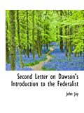 Jay, John: Second Letter on Dawson's Introduction to the Federalist