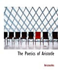 Aristoteles, .: The Poetics of Aristotle