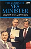 Lynn, Jonathan: The Complete Yes Minister: The Diaries of a Cabinet Minister
