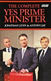 Lynn, Jonathan: The Complete Yes Prime Minister: The Diaries of the Right Hon. James Hacker