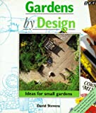 David Stevens: Gardens by Design: Ideas for Small Gardens