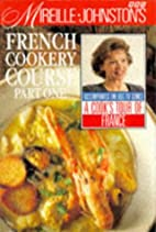 Mireille Johnston's Complete French Cookery…