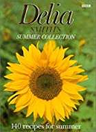 Delia Smith's Summer Collection: 140 Recipes&hellip;