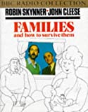 Skynner, Robin: Families and How to Survive Them (BBC Audio Collection)