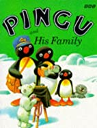 Pingu and His Family by Sibylle von Flüe