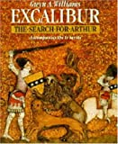 Williams, Gwyn A.: Excalibur: The Search for Arthur
