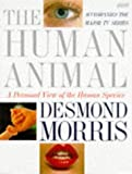 Morris, Desmond: The Human Animal: A Personal View of the Human Species