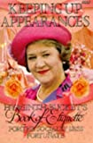 Rice, Jonathan: Keeping Up Appearances Hyacinth Bucket's Book of Etiquette for the Socially Less Fortunate: Hyacinth Bucket's Book of Etiquette for the Socially Less Fortunate