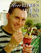 More Rhodes Around Britain by Gary Rhodes