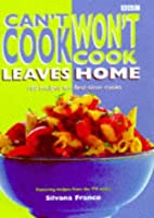 Can't Cook, Won't Cook Leaves Home by…