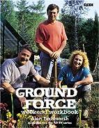 Ground Force: Weekend Workbook by Alan…