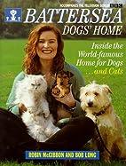 Battersea Dogs' Home by Robin McGibbon