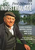 Dibnah, Fred: Fred Dibnah's Industrial Age: A Guide to Britain's Industrial Heritage - Where to Go, What to See