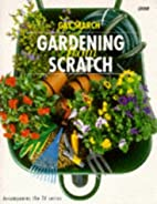 Gardening from Scratch (Vol 1) by Gay Search