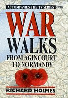 War Walks: From Agincourt to Normandy v. 1…