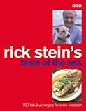 Stein, Rick: Rick Stein's Taste of the Sea: 160 Fabulous Recipes for Every Occaision
