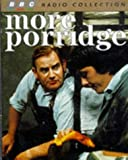 Clement, Dick: More Porridge: Starring Ronnie Barker & Richard Beckinsale (BBC Radio Collection)
