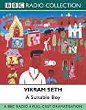 Seth, Vikram: A Suitable Boy: BBC Radio 4 Full-cast Dramatisation (BBC Radio Collection)
