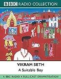 Seth, Vikram: A Suitable Boy: BBC Radio 4 Full-cast Dramatisation (BBC Radio Collection)