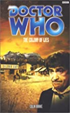 The Colony of Lies (Doctor Who) by Colin…