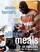 Ainsley Harriott's All New Meals in Minutes…